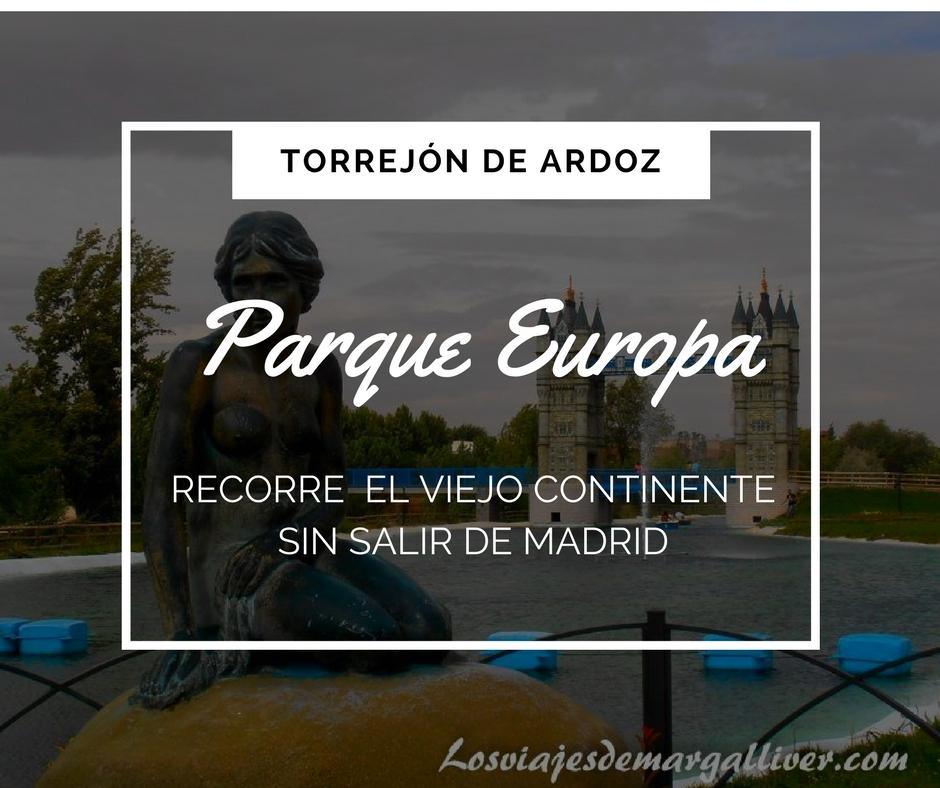 Portada , Parque Europa en Torrejón de Ardoz - Los viajes de Margalliver